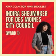 Red square with a photo of Indira Sheumaker with the words iowa cci endorses indira sheumaker for des moines city council ward one